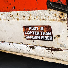 farmtruckandazn rust is lighter than carbon fiber sticker