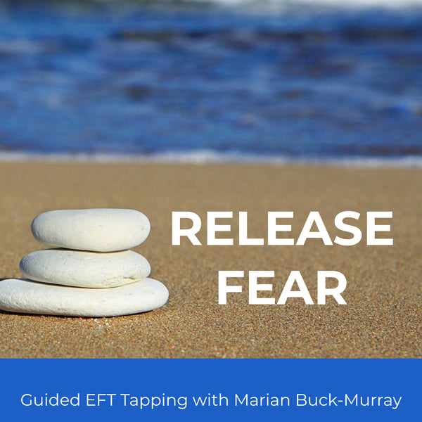 Tapping To Release Fear