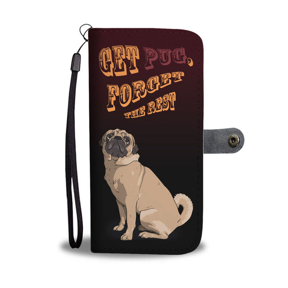 Get Pug, Forget The Rest Wallet Phone Case - AroMama Essentials