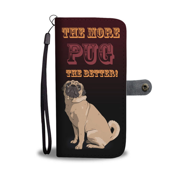 The More Pug. The Better! Wallet Phone Case - AroMama Essentials