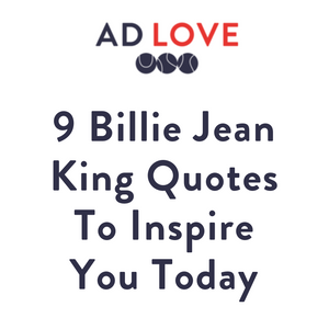 9 Billie Jean King Quotes To Inspire You Today