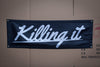 """Killing it""  Trackside Banner - bn industries"