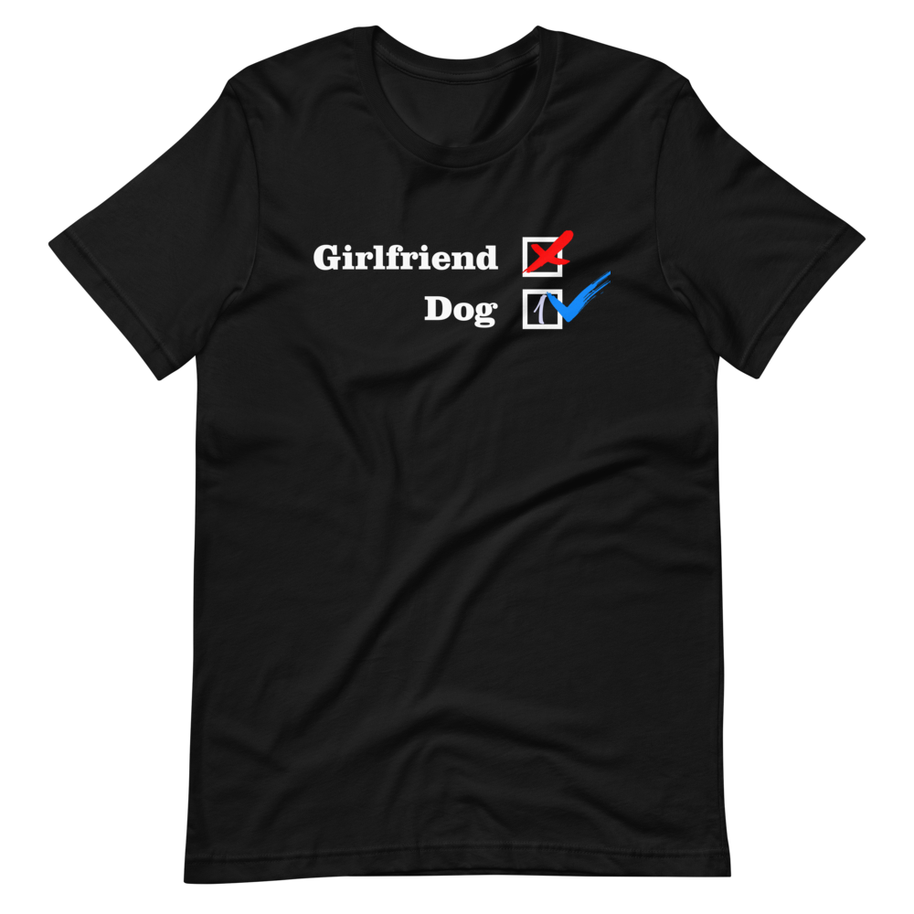 ❌ NO Girlfriend | Dog 1 ✔ - Black Unisex T-Shirt - Wear Pet