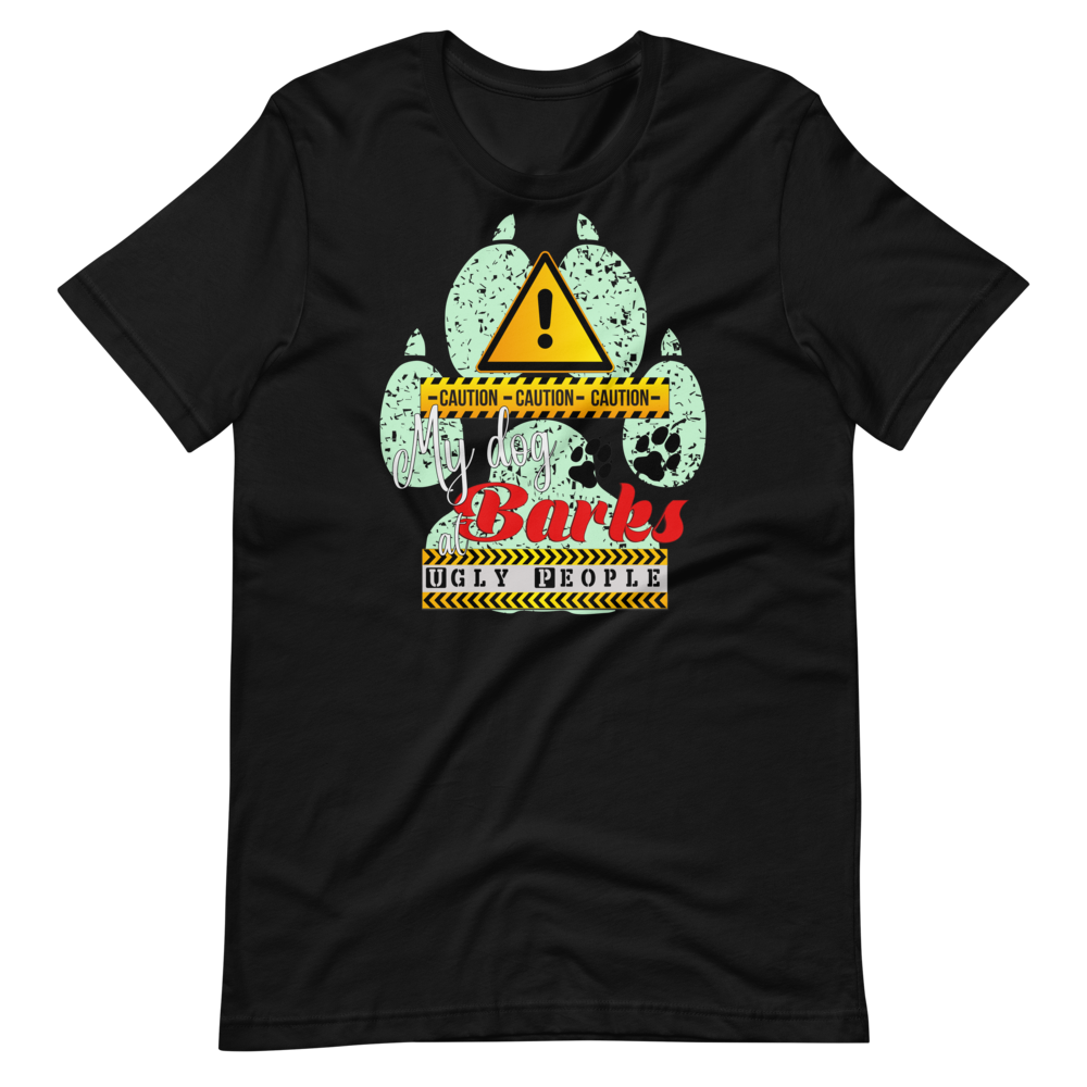 CAUTION! My Dog Barks at Ugly People - Black Men's T-Shirt