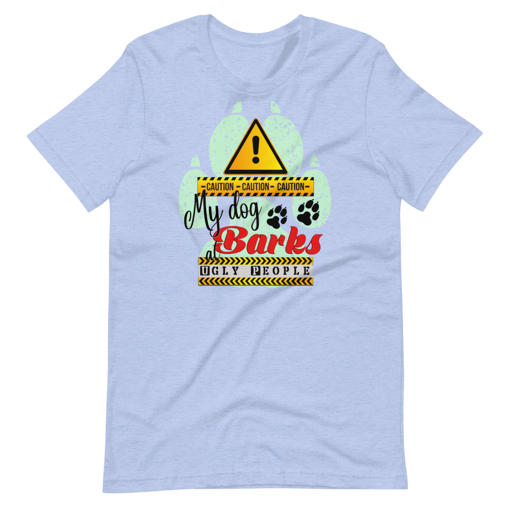 CAUTION! My Dog Barks at Ugly People - Men's T-Shirt
