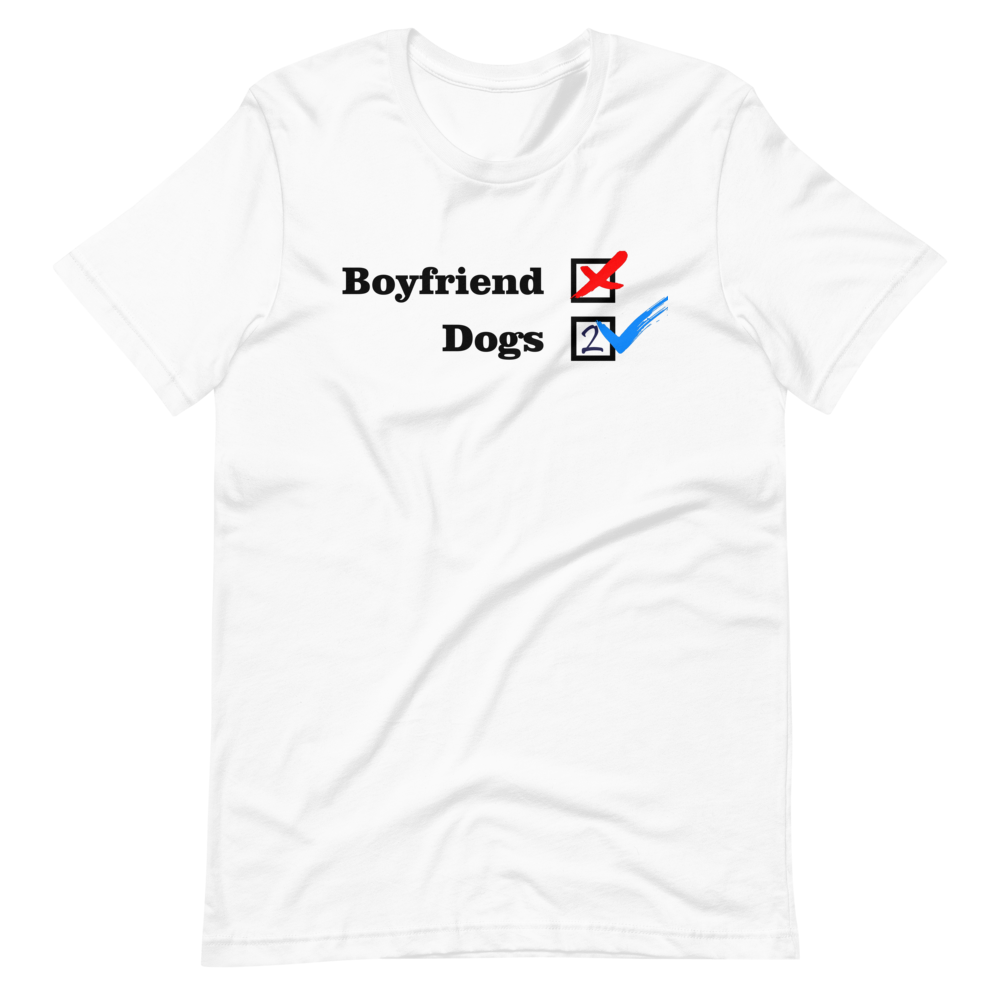 ❌ NO Boyfriend - Dogs 2 ✔ - White Unisex T-Shirt - Wear Pet