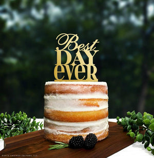 Cursive Best Day Ever Cake Topper Script Cake Topper Wedding Cake Topper Gorgeous Cake Topper Engaged Cake Topper Rose Gold Wedding (T059)