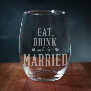 Eat Drink And Be Married Stemless Wine Glass (GG4032)