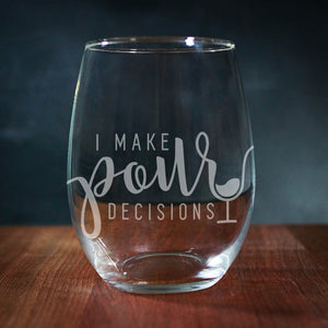 I Make Pour Decisions Stemless Wine Glass (GG4042)