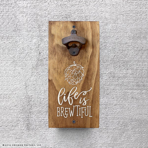 Life Is Brewtiful Bottle Opener (GA8013)