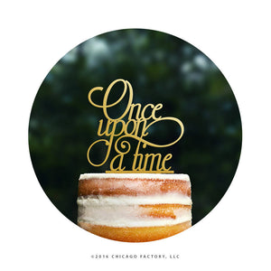 Gold Once Upon A Time Cake Topper, Modern Wedding Cake Topper, Unique Wedding Cake Topper, Romantic Fairytale Topper, Elegant Script (T055)