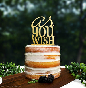Rose Gold As You Wish Elegant Wedding Cake Topper, Quote Cake Topper, Fairytale Cake Topper, Script Princess Bride Cake Topper (T056)