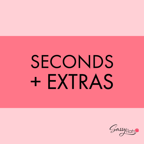 Seconds + Extras