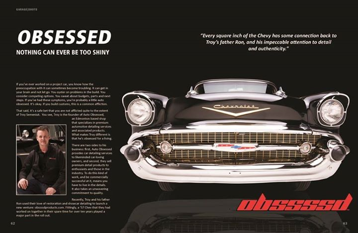 Troy, his fathers 1957 Chevrolet and the inspiration behind the new OBSSSSD product line featured on 4 pages in the current issue of Garage Shots Magazine. See the amazing gloss on the 57' Chevy after finishing it with Swissvax OBSSSSD Luxury Show Wax.  C