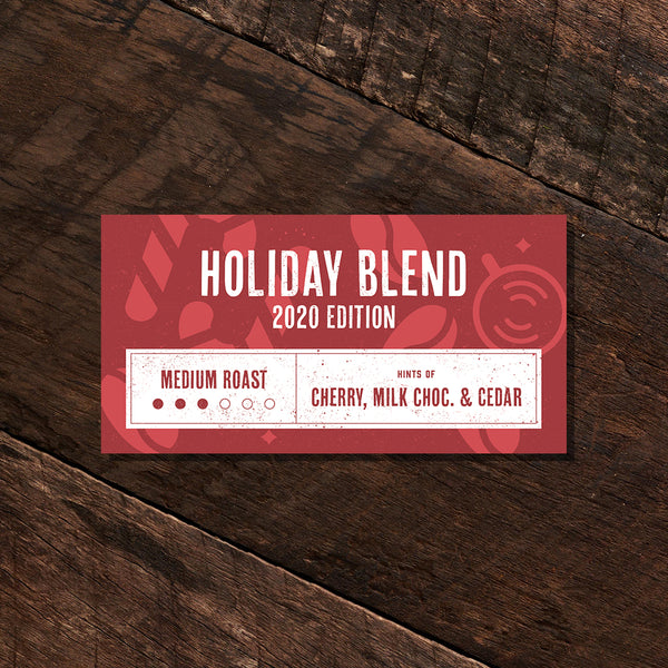 Holiday Blend 2020 Edition- Medium Roast