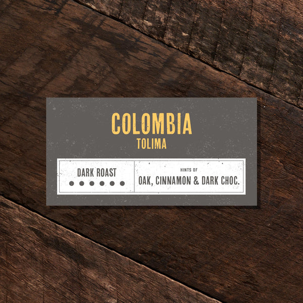 Colombia Tolima –Dark Roast
