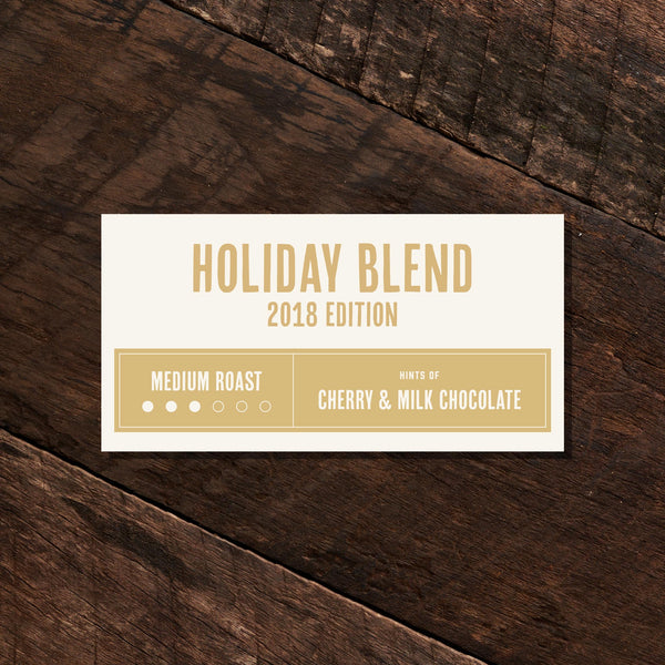 Holiday Blend 2018 Edition- Medium Roast