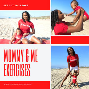 Mommy & Me Exercise Guide - Get Out Your Zone