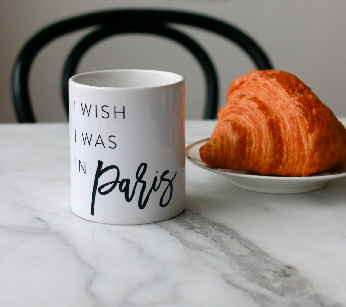 I Wish I was in Paris Mug - Every Day Paris