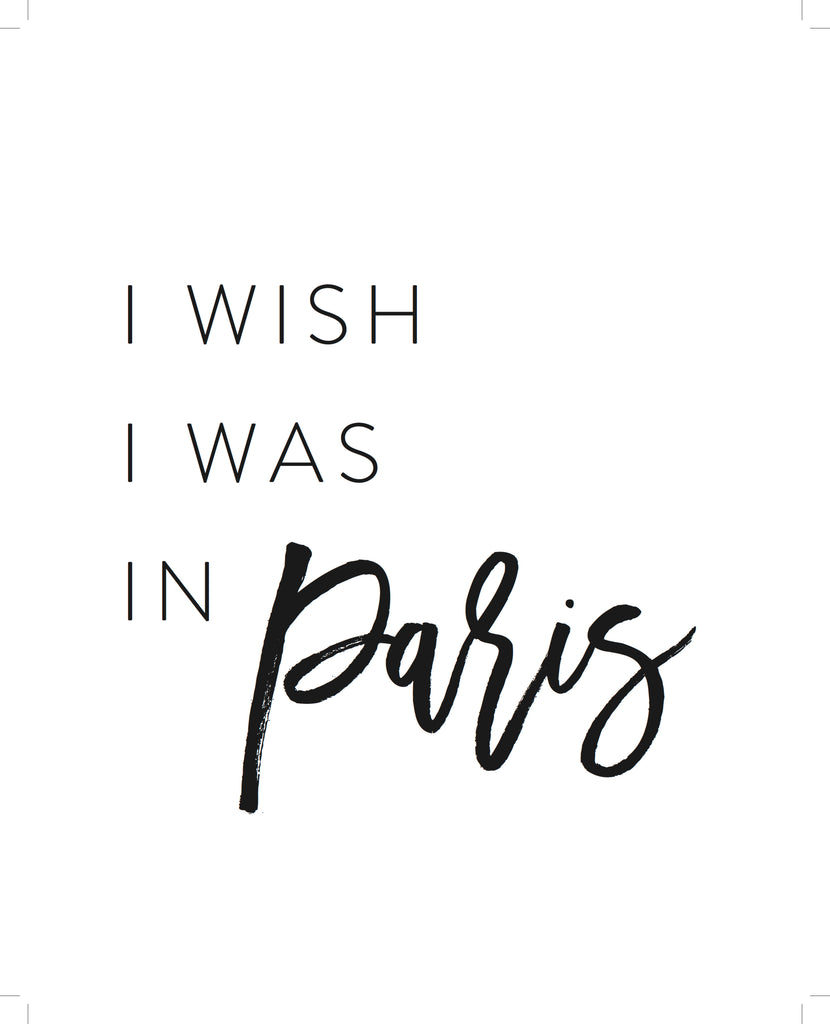 I wish I was in Paris