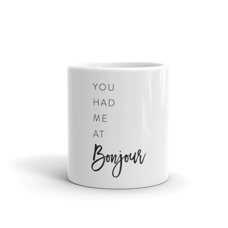 You Had me At Bonjour Mug