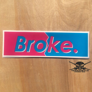 Broke Slap Sticker - ToxicVinyls
