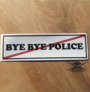 Bye Bye Police  Slap Sticker