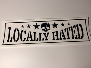 Locally Hated Slap Sticker - ToxicVinyls