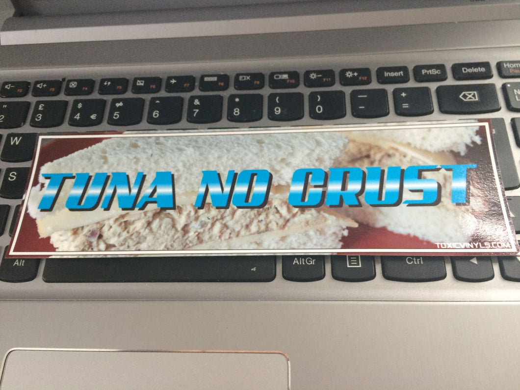 Tuna No Crust Slap Sticker - ToxicVinyls