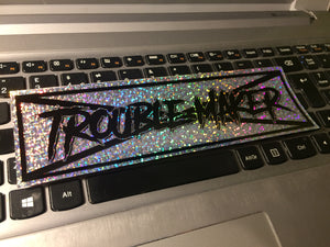 TROUBLE MAKER Sparkle Slap Sticker - ToxicVinyls