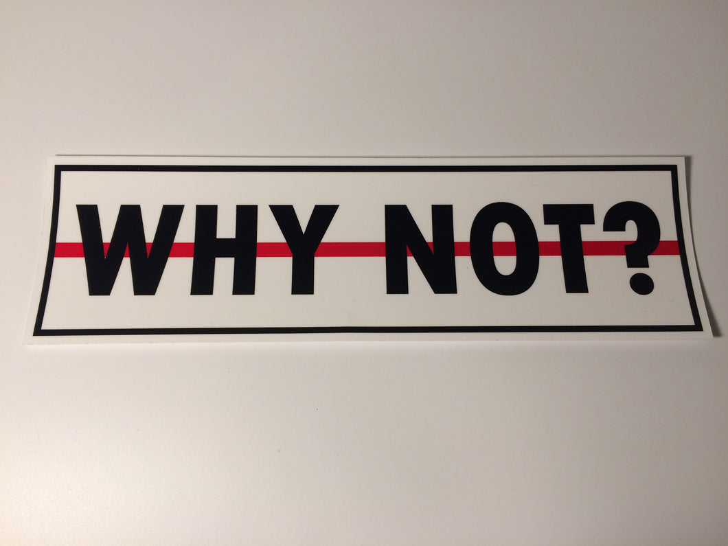 Why Not? Slap Sticker
