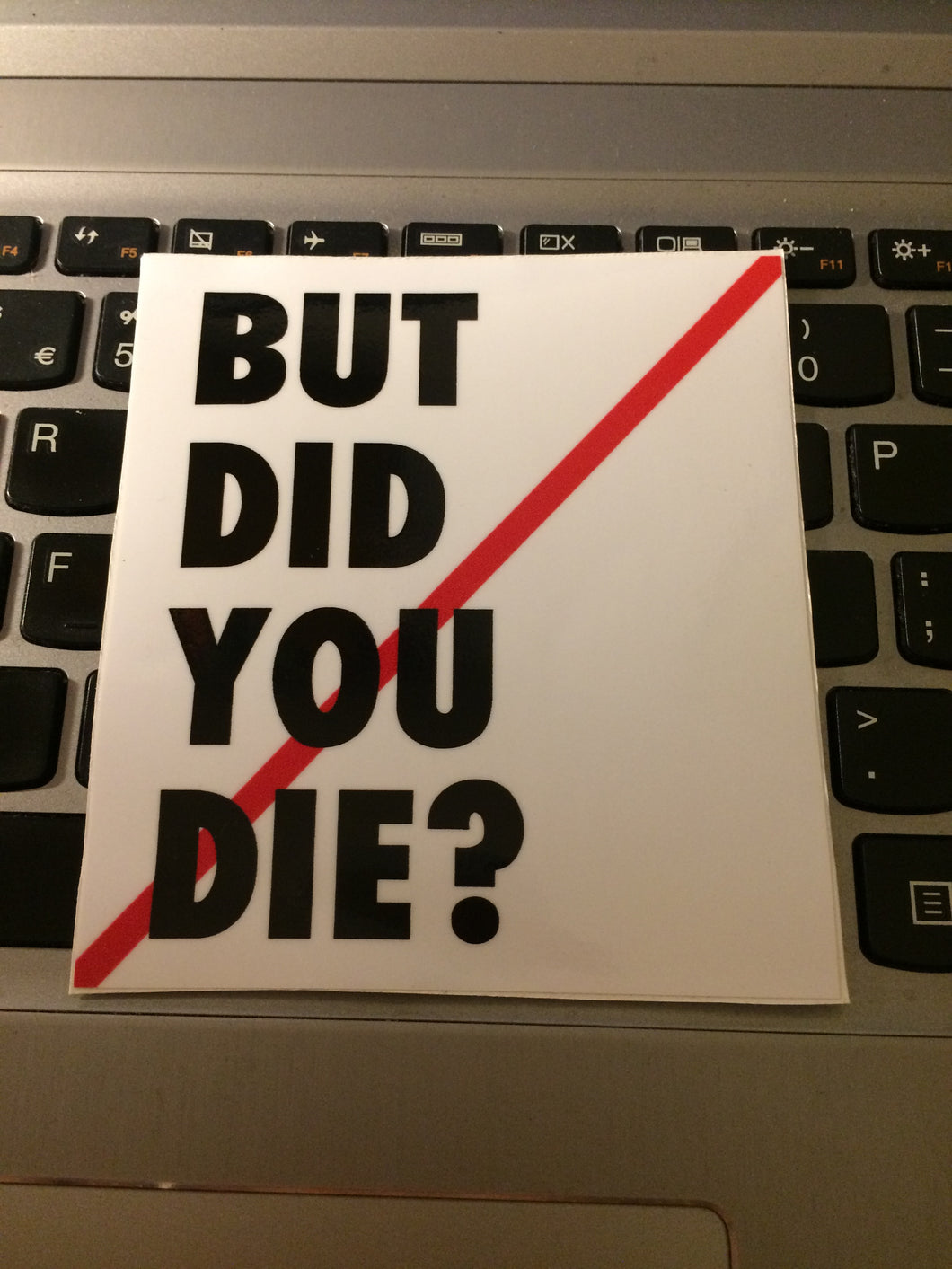 BUT DID YOU DIE? square Slap Sticker