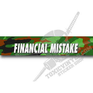 FINANCIAL MISTAKE windscreen banner vinyl sticker toxicvinyls