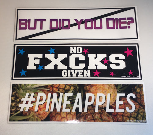 But did you die, NO FXCKS GIVEN & #pineapples Slap Stickers Pack - ToxicVinyls