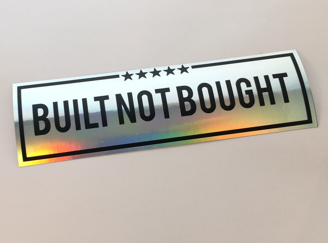 Built not Bought Oil-slick Slap Sticker
