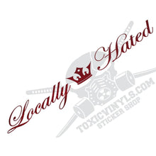 Locally Hated large windscreen car sticker by toxicvinyls