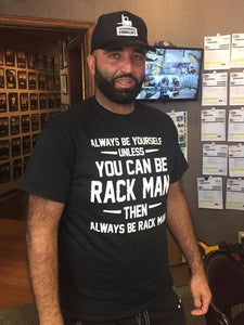 "Rack Man ""Be Rack Man"" T-Shirt"