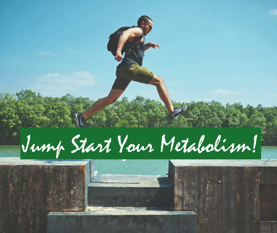 Jump Start Your Metabolism