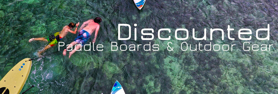 Discounted Paddle Boards and Outdoor Gear