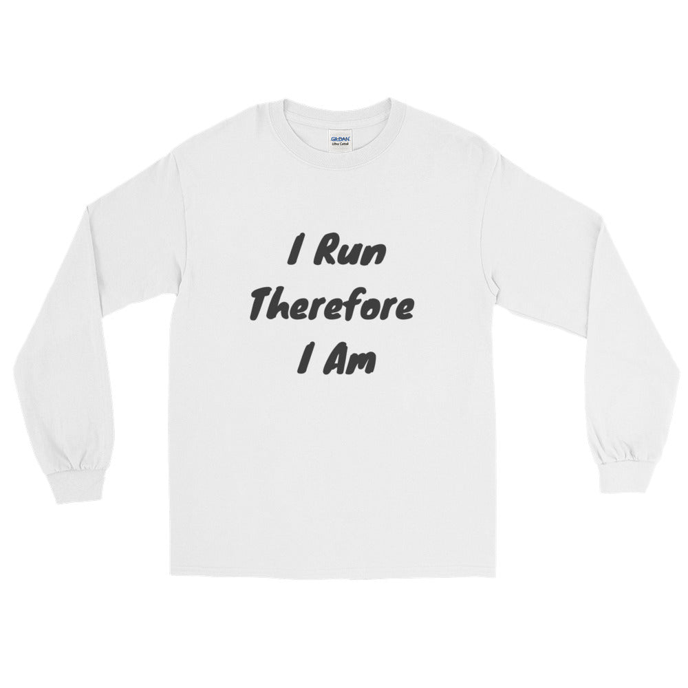 """I Run Therefore I Am"" Long Sleeve T-Shirt"