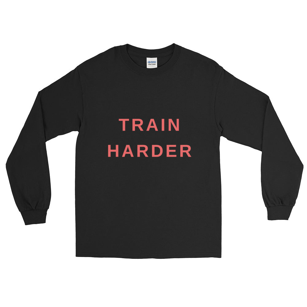 """Train Harder"" Long Sleeve T-Shirt"