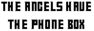 Dr Who Angel Have the Phone Box Vinyl Decal Sticker