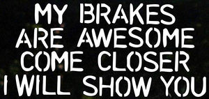 "Car Window ""My Brakes Are Awesome"" Vinyl Decal"