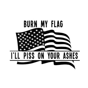 Burn My Flag Vinyl Decal/Sticker