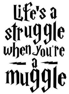 "Harry Potter ""Life's a Struggle When You're a Muggle"" Color Vinyl Decal"