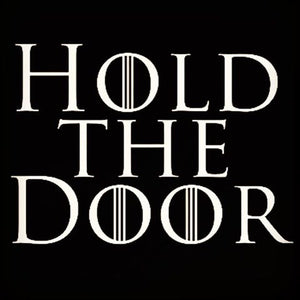Hold the Door Game of Thrones Vinyl Decal Sticker