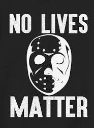 "Jason Voorhees ""No Lives Matter"" Vinyl Decal Sticker"