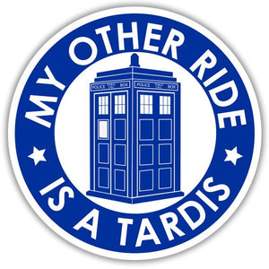 "Dr Who ""Other Ride is a Tardis"" Color Vinyl Decal"