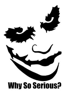 "Joker ""Why So Serious?"" Vinyl Decal Sticker"