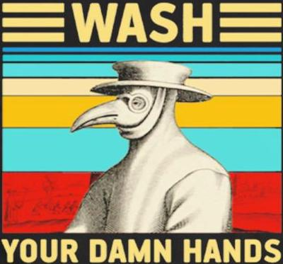 COVID-19 Wash your damn hands